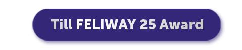 Klicka här för att komma till FELIWAY 25 AWARD